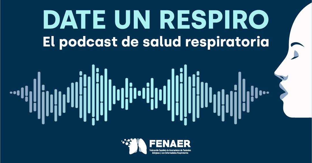 Fenaer lanza 'Date un respiro', el podcast de salud respiratoria
